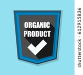 organic product shield sign   Shutterstock . vector #612915836