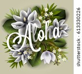 aloha card with magnolia... | Shutterstock .eps vector #613330226