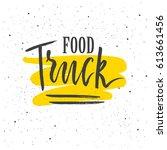 food truck lettering. hand...   Shutterstock .eps vector #613661456