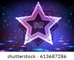 neon sign disco star on night... | Shutterstock .eps vector #613687286