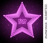 neon sign of disco star  | Shutterstock .eps vector #613687322