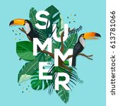 summer letter with tropical... | Shutterstock .eps vector #613781066