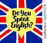 do you speak english  language... | Shutterstock .eps vector #613792178