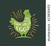 free range farm fresh eggs.... | Shutterstock .eps vector #613830455