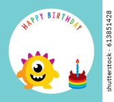 cute monster happy birthday card | Shutterstock .eps vector #613851428