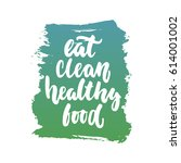 eat clean healthy food  ... | Shutterstock .eps vector #614001002