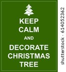 keep calm and decorate... | Shutterstock .eps vector #614052362