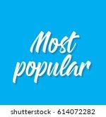 most popular  text design....   Shutterstock .eps vector #614072282