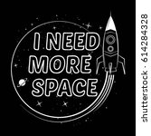 i need more space slogan with... | Shutterstock .eps vector #614284328
