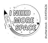 i need more space slogan with... | Shutterstock .eps vector #614454626