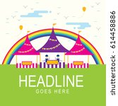 rainbow and carnival tent... | Shutterstock .eps vector #614458886