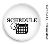 schedule icon. schedule website ... | Shutterstock . vector #614486246