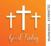 illustration of cross for good... | Shutterstock .eps vector #614846732
