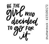 be the girl who decided to go... | Shutterstock .eps vector #615100172