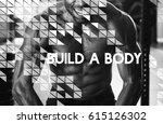 build your own body strength... | Shutterstock . vector #615126302