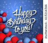 happy birthday to you lettering ... | Shutterstock .eps vector #615216566