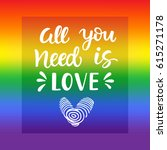all you need is love. gay pride ... | Shutterstock .eps vector #615271178