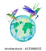 hummingbirds fly over the globe.... | Shutterstock . vector #615388052