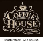 coffee house logo with grunge... | Shutterstock .eps vector #615428855