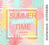 summer time super sale banner... | Shutterstock .eps vector #615546086