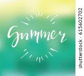 summer hand drawn quote. vector ... | Shutterstock .eps vector #615602702