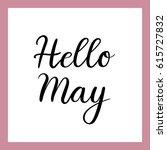 hello may handwritten... | Shutterstock .eps vector #615727832