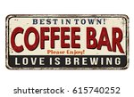 coffee bar vintage rusty metal... | Shutterstock .eps vector #615740252