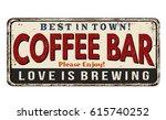 coffee bar vintage rusty metal... | Shutterstock .eps vector #615740252