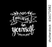 believe in yourself. hand... | Shutterstock .eps vector #616171082