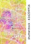 it is not down in any map  true ... | Shutterstock . vector #616204916