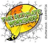 the ultimate workshop   comic... | Shutterstock .eps vector #616440716