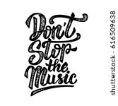 don't stop the music. hand... | Shutterstock .eps vector #616509638