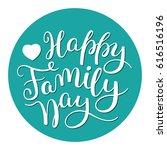 happy family day hand lettering.... | Shutterstock .eps vector #616516196
