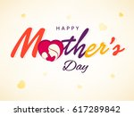 happy mother's day  vector... | Shutterstock .eps vector #617289842