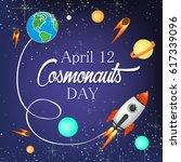 cosmonauts day | Shutterstock .eps vector #617339096