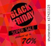 black friday  super discount ... | Shutterstock .eps vector #617421125