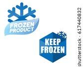 set of blue keep frozen product ... | Shutterstock .eps vector #617440832