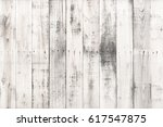 white wood plank texture and... | Shutterstock . vector #617547875