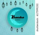 ramadan kareem arabic... | Shutterstock .eps vector #617599232