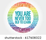 you are never too old to learn... | Shutterstock . vector #617608322