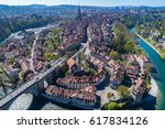aerial view of the bern old...   Shutterstock . vector #617834126