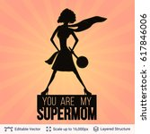 supermom silhouette on... | Shutterstock .eps vector #617846006