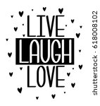 live laugh love slogan for... | Shutterstock .eps vector #618008102