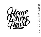 home is where the heart is hand ... | Shutterstock .eps vector #618148952