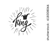 king lettering with crown. hand ... | Shutterstock .eps vector #618308066