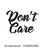 don't care  text design. vector ... | Shutterstock .eps vector #618492482
