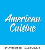 american cuisine  text design....   Shutterstock .eps vector #618508376