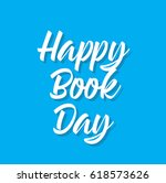 happy book day  text design.... | Shutterstock .eps vector #618573626