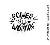 feminist slogan power to woman...   Shutterstock .eps vector #618682196