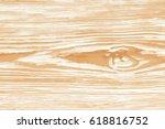 wooden vector texture... | Shutterstock .eps vector #618816752